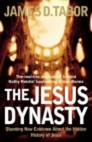 Jesus Dynasty - Hidden History Of Jesus, His…