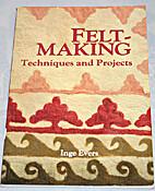 Felt Making by Inge Evers