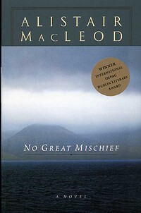 an analysis of no great mischief by alistair macleod