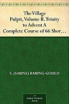 The Village Pulpit, Volume II. Trinity to…