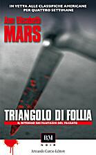Triangolo di follia by Ann Elisabeth Mars
