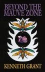 Beyond the Mauve Zone - Kenneth Grant
