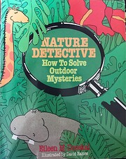 Nature Detective: How to Solve Outdoor…