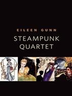 Steampunk Quartet by Eileen Gunn