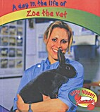 A Day in the Life of Zoe the Vet (A Day in…