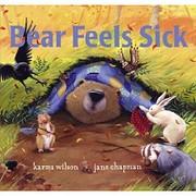 Bear Feels Sick von Karma Wilson