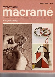 Step-By-Step Macrame: A Complete…