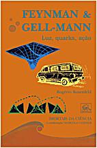 Feynman & Gell-Mann Luz, quarks, ação by…