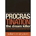 PROCRASTINATION: The Dream Killer -…