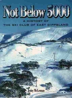 Not below 5000 : a history of the Ski Club…