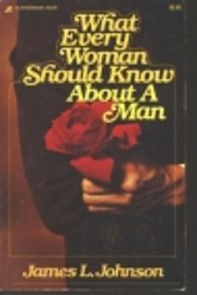 What Every Woman Should Know About a Man af…