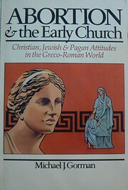 Abortion & the early church : Christian,…