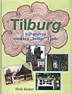 Tilburg, vijf eeuwen rond een heilige…