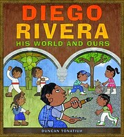 Diego Rivera: His World and Ours de Duncan…