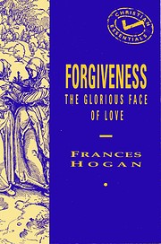 Forgiveness: The Glorious Face of Love…