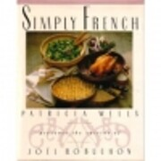 Simply French: Patricia Wells Presents the…