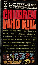 Children Who Kill by Lucy Freeman
