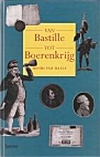 Tussen Bastille en Boerenkrijg by Henri Van…