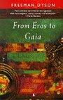 From Eros to Gaia (Penguin science) - Freeman J. Dyson