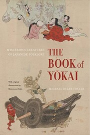 The Book of Yokai: Mysterious Creatures of…