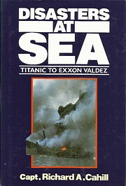 Disasters at sea: Titanic to Exxon Valdez de…