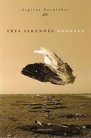 Trys sekundės dangaus: romanas de Sigitas…