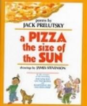 Pizza the Size of the Sun de Jack Prelutsky