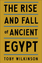The Rise and Fall of Ancient Egypt by Toby…