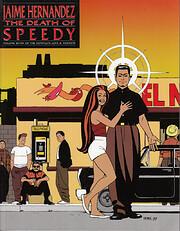 Love & Rockets Vol. 7: The Death of Speedy…