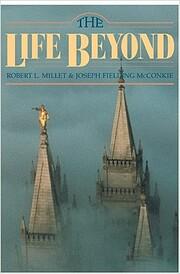 Life Beyond de Robert L. Millet