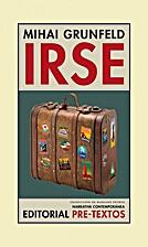 Irse by Mihai Grunfeld