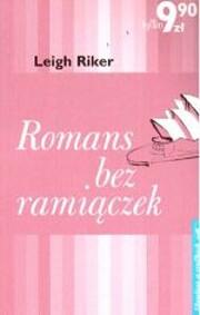 Romans bez ramiączek de Leigh Riker