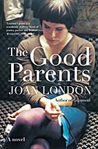 The Good Parents: A Novel by Joan London