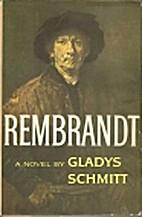 Rembrandt: A Novel by Gladys Schmitt