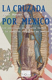 La cruzada por Mexico. Los catolicos de…
