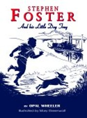 Stephen Foster and His Little Dog Tray…
