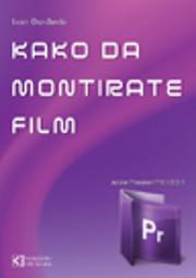 Kako da montirate film sa Adobe Premiere Pro…