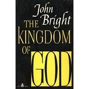 The Kingdom of God de John Bright