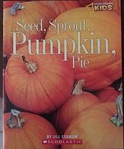 Seed, Sprout, Pumpkin, Pie af Jill Esbaum