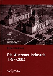 Die Wurzener Industrie 1797 - 2002 de…