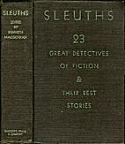 SLEUTHS: TWENTY-THREE GREAT DETECTIVES OF…
