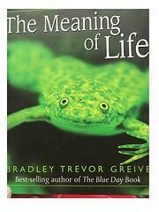The Meaning Of Life av Bradley Trevor Greive