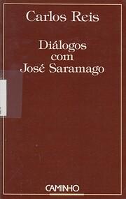 Diálogos com José Saramago por Carlos Reis