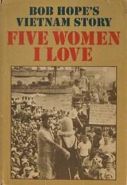 Five Women I Love Bob Hope's Vietnam Story…