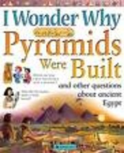 I Wonder Why Pyramids Were Built and other…
