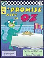 A Promise Kept in Oz by Dennis Anfuso