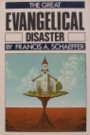 The Great Evangelical Disaster de Francis A.…