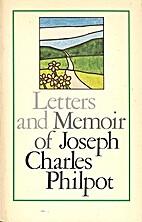 Letters and memoir of Joseph Charles Philpot…