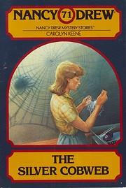 The Silver Cobweb (Nancy Drew #71) por…
