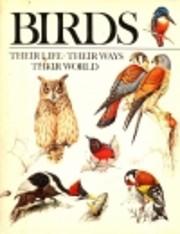 Birds--their life, their ways, their world…